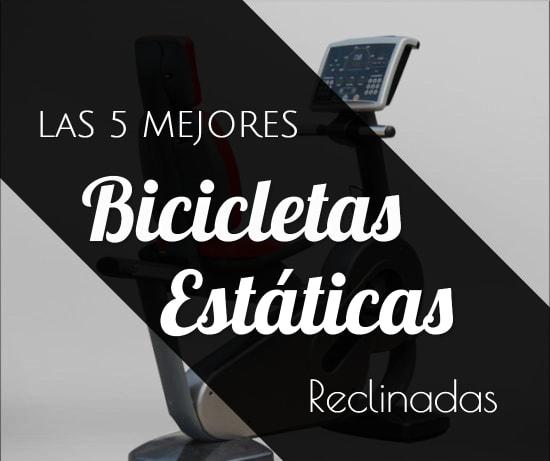 Las 5 Mejores Bicicletas Estáticas Reclinadas