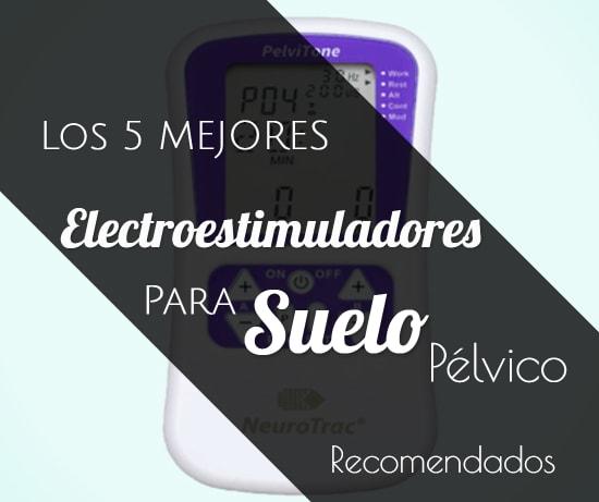 Los 5 Mejores Electroestimuladores para suelo Pélvico